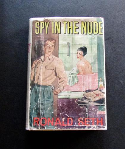1962 Ronald Seth  Novel Spy in the Nude.  1st Edition (1 of 4)