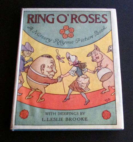 1920 Ring  O Roses,  Nursery Rhyme Picture Book By L.  Leslie Brooke.  1st Edition + D/W (1 of 8)