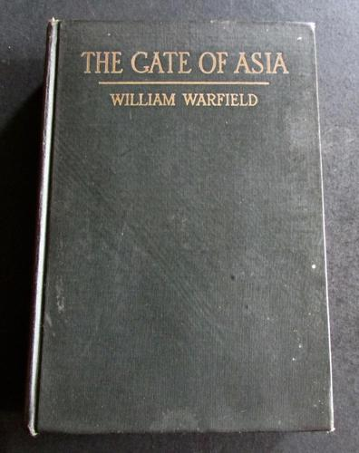 1916  1st Edition  Gate of Asia - A Journey From The Persian Gulf To The Black Sea by W Warfield (1 of 5)