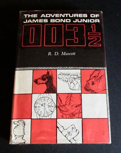 The Adventures of James Bond Junior  003 1/2 By R D Mascott.  1st Edition (1 of 5)