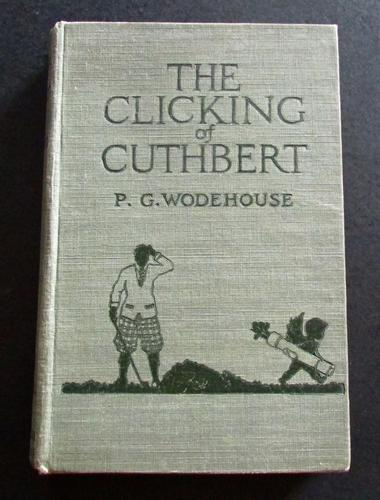 1922 1st Edition - The Clicking  of Cuthbert by  P G Wodehouse (1 of 3)