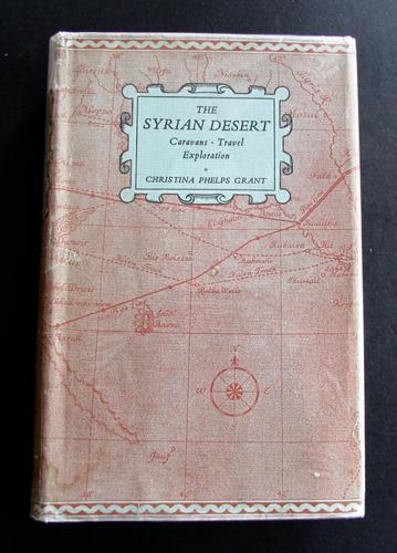 1937 1st Edition  The Syrian Desert.  Caravans, Travel &  Exploration  By Christina Phelps Grant (1 of 5)