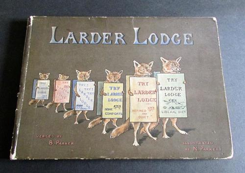 Larder Lodge Verse by B Parker, Illustrated Children's Book.  1900 (1 of 6)