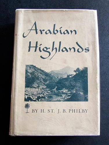 1952 1st Edition  Arabian Highlands  By H ST J B Philby (1 of 5)