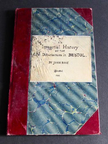 1793 An Impartial History of The Late Disturbances  In Bristol  By John  Rose.  1st Edition (1 of 4)