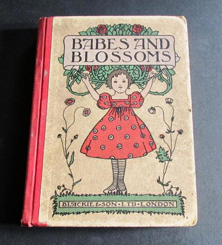 1908 Babes  & Blossoms by Walter Copeland & Charles Robinson Illustrations 1st Edition (1 of 6)