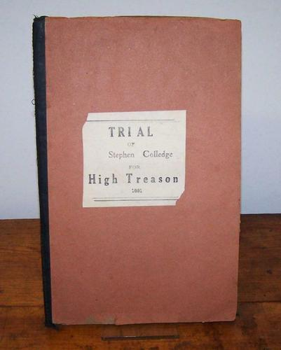 Trial of Stephen Colledge for High Treason  to The King 1681, 1st Edition (1 of 5)