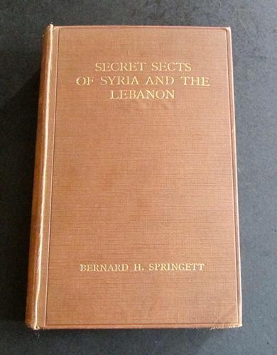 1922 1st Edition  Secret Sects of Syria   & The Lebanon By Bernard Springett (1 of 4)