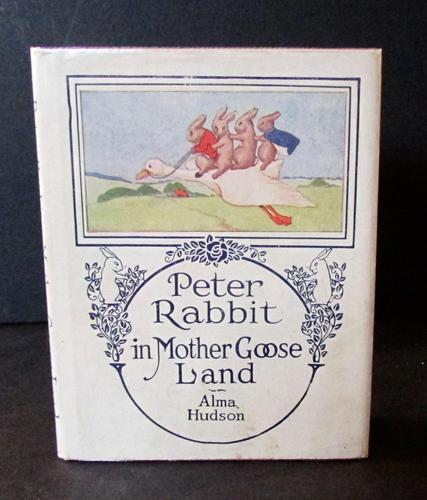 1921 Peter Rabbit in Mother Goose Land by Alma Hudson 1st Edition (1 of 6)