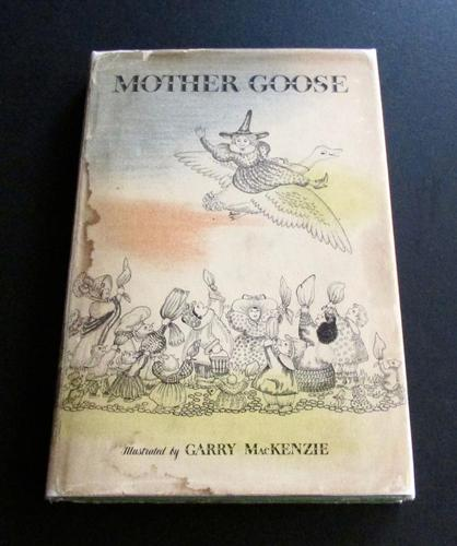 1949 Mother Goose  Illustrated By Garry Mackenzie, 1st Edition (1 of 7)