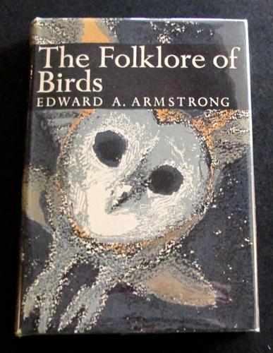 1958 1st Editon New Naturalist No 39 The Folklore of Birds by Edward Armstrong with Original Dust Jacket (1 of 5)