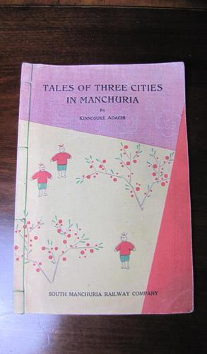 Tales of Three Cities in Manchuria by Kinnosuke Adachi (1 of 5)