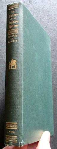 1926 1st Edition - The History of The Arabian Mission by Alfred Dewitt Mason (1 of 4)