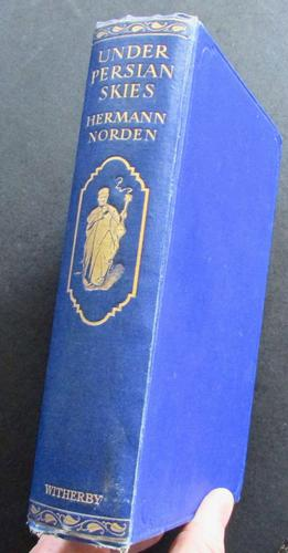 1928 Under Persian Skies - Travel by Caravan Routes of West Persia by Hermann Norden - 1st Edition (1 of 5)