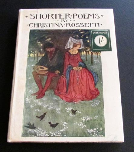 1920 Shorter Poems  By Christina Rossetti illustrated By Florence Harrison 1st Edition (1 of 6)