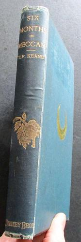 1881 1st Edition  Six Months in Meccah - An Account of the Mohammedan Pilgrimage to Meccah by T. F. Keane (1 of 4)