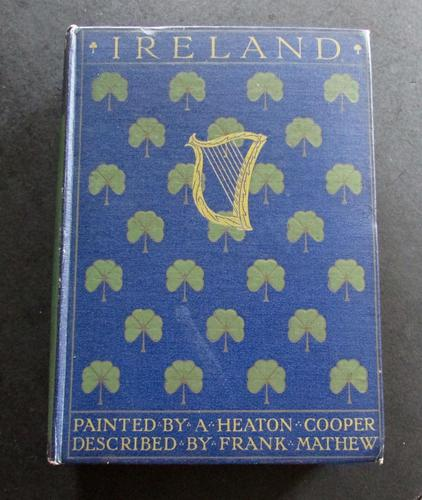 1916 Ireland by A. Heaton Cooper & Frank Mathew.   A &  C Black Publication (1 of 5)