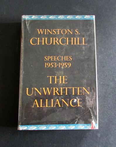 1961 1st Edition The Unwritten Alliance  Speeches 1953 - 1959  by Winston S. Churchill.  1st Edition (1 of 5)