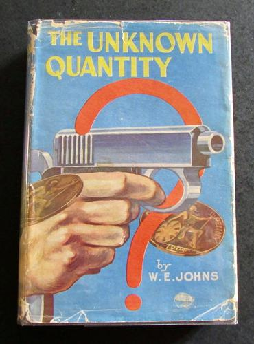 1940 Early 1st Edition. The Unknown Quantity by W E Johns with Original Dust Jacket (1 of 4)