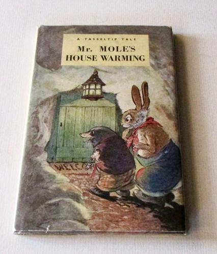 1947 Mr. Mole's House Warming, A Tasseltip Tale  By Dorothy Richards, 1st Edition, Ladybird Book (1 of 6)
