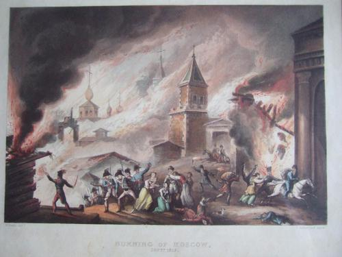 """Aquatint of the """"Burning of Moscow Sept 1812"""" Pub.1815 by James Jenkins in """"Martial Achievements of Great Britain & Her Allies 1799-1815"""" (1 of 6)"""