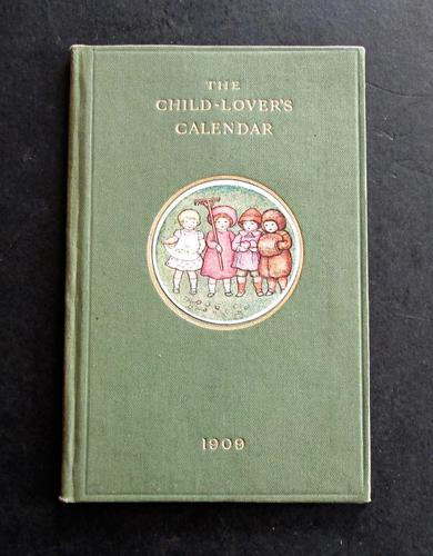 1909 1st Edition The Child Lover's Calender  Illustrated by Amelia Bauerle (1 of 5)