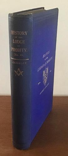 History of the Lodge of Probity by Herbert Crossley & Letter From Author, 1888 (1 of 7)