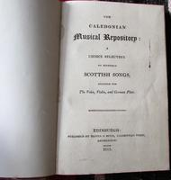 1811 The Caledonian Musical Repository.  A Selection Of Esteemed Scottish Songs.  1st Edition (5 of 5)