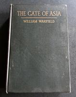 1916  1st Edition  Gate of Asia - A Journey From The Persian Gulf To The Black Sea by W Warfield
