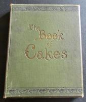 1905 The Book of Cakes by T Percy Lewis &   A G Bromley Illustrated 1st Edition