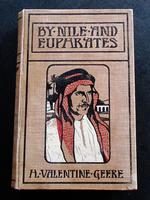1904 1st Edition by Nile & Euphrates - A Record of Discovery & Adventure by H Valentine Geere