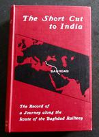 1909 1st Edition Short Cut tO India Journey Along the Baghdad Railway by David Fraser