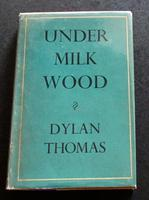 1954 1st Edition, 1st Impression Under Milk Wood by Dylan Thomas with Original Dust Jacket