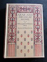 1907 Signed 1st Edition Arab & Druze at Home by William Ewing