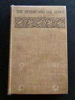 1907 1st Edition - The Desert and The Sown by Gertrude Bell
